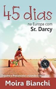 Baixar 45 dias na Europa com Sr Darcy: Orgulho e Preconceito cruzando o Atlântico pdf, epub, ebook
