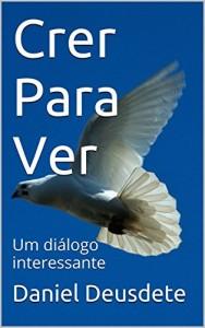 Baixar Crer Para Ver: Um diálogo interessante pdf, epub, eBook