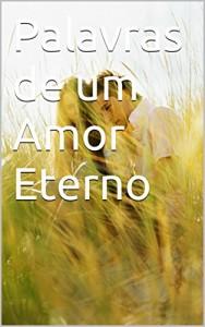 Baixar Palavras de um Amor Eterno pdf, epub, eBook