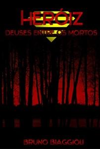 Baixar HeróiZ – Deuses Entre os Mortos pdf, epub, eBook