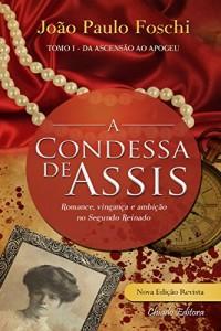 Baixar A Condessa de Assis: Romance, vingança e ambição no segundo Reinado pdf, epub, eBook