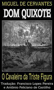 Baixar Dom Quixote: O Cavaleiro da Triste Figura (Dom Quixote de la Mancha Livro 1) pdf, epub, ebook