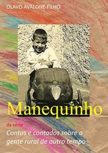 Baixar Manequinho (Contos e contados sobre a gente rural de outro tempo Livro 3) pdf, epub, eBook