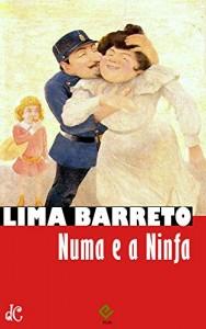 Baixar Numa e a ninfa: Texto integral [nova ortografia] [índice ativo] (Sátiras e Romances de Lima Barreto Livro 3) pdf, epub, ebook