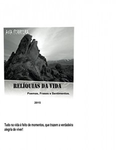 Baixar Reliquias da Vida: Poemas,Frases e Sentimentos pdf, epub, eBook