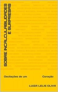 Baixar Sobre Incalculabilidades e Surpresas: Oscilações de um Coração pdf, epub, ebook