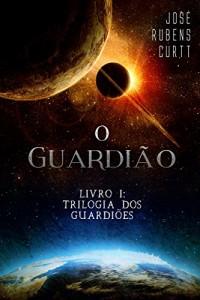 Baixar O Guardião: Livro I – Trilogia dos Guardiões pdf, epub, eBook