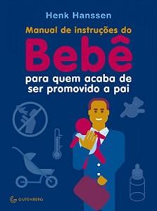 Baixar Manual de instruções do Bebê para quem acaba de ser promovido a pai pdf, epub, ebook