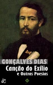 Baixar Canção do Exílio e Outras Poesias: O essencial de Gonçalves Dias [nova ortografia] [índice ativo] pdf, epub, ebook