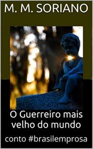 Baixar O Guerreiro mais velho do mundo: conto #brasilemprosa pdf, epub, eBook