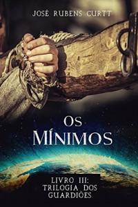 Baixar Os Mínimos: Livro III da Trilogia dos Guardiões pdf, epub, ebook