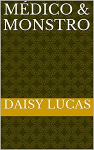 Baixar Médico & Monstro pdf, epub, eBook