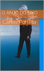 Baixar O Anjo do Eixo: Carlos Portela pdf, epub, eBook