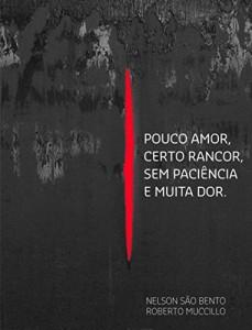 Baixar Pouco Amor, Certo Rancor, Sem Paciência e Muita Dor. pdf, epub, eBook