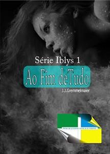 Baixar Ao Fim de Tudo (Iblys Livro 1) pdf, epub, ebook