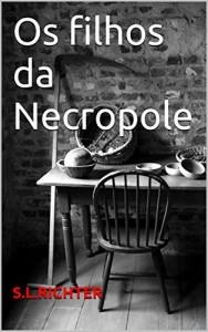 Baixar Os filhos da Necropole pdf, epub, ebook
