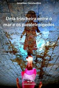 Baixar Uma trincheira entre o mar e os paralelepípedos (Prato de cerejas) pdf, epub, ebook