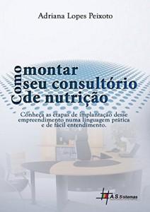 Baixar Como Montar Seu Consultório de Nutrição: Conheça as etapas de implementação desse empreendimento numa linguagem prática e de fácil entendimento pdf, epub, eBook