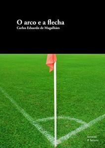 Baixar O arco e a flecha (Formas Breves) pdf, epub, ebook
