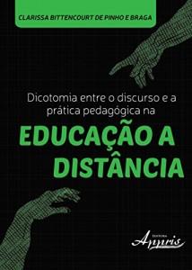 Baixar Dicotomia Entre o Discurso e a Prática Pedagógica na Educação a Distância pdf, epub, eBook
