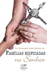 Baixar Famílias Edificadas no Senhor pdf, epub, eBook
