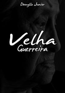 Baixar Velha Guerreira pdf, epub, eBook