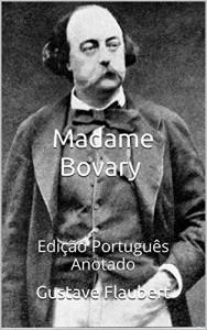 Baixar Madame Bovary – Edição Português – Anotado: Edição Português – Anotado pdf, epub, ebook