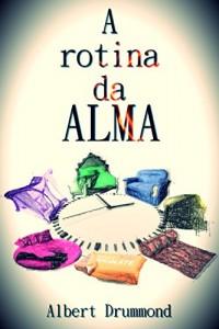 Baixar A Rotina da Alma pdf, epub, eBook
