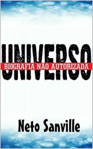 Baixar UNIVERSO: BIOGRAFIA NÃO AUTORIZADA pdf, epub, eBook