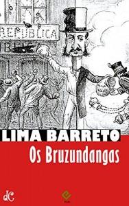 Baixar Os Bruzundangas: Texto integral [nova ortografia] [índice ativo] (Sátiras e Romances de Lima Barreto Livro 6) pdf, epub, ebook