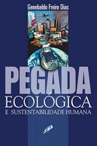 Baixar Pegada ecológica e sustentabilidade humana pdf, epub, eBook