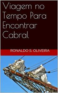 Baixar Viagem no Tempo Para Encontrar Cabral pdf, epub, ebook