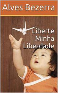 Baixar Liberte Minha Liberdade pdf, epub, ebook