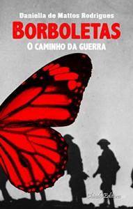 Baixar Borboletas – O Caminho Da guerra pdf, epub, ebook