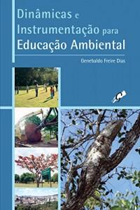 Baixar Dinâmicas e Instrumentação para Educação Ambiental pdf, epub, eBook