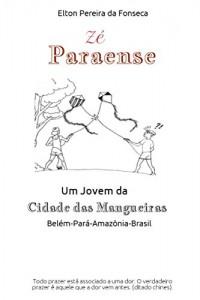 Baixar Zé Paraense: Um Jovem da Cidade das Mangueiras pdf, epub, eBook