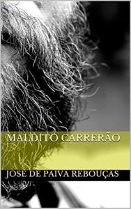 Baixar Maldito Carrerão pdf, epub, ebook
