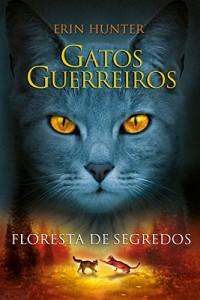 Baixar Gatos Guerreiros – Floresta de Segredos pdf, epub, eBook