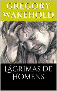 Baixar Lágrimas de homens pdf, epub, eBook