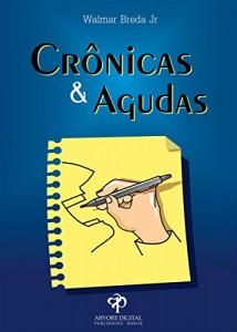 Baixar Crônicas e Agudas pdf, epub, eBook