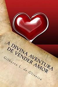Baixar A Divina Aventura de Vender Amor pdf, epub, ebook
