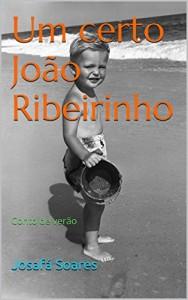 Baixar Um Certo João Ribeirinho: Conto de verão pdf, epub, ebook