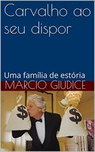 Baixar Carvalho ao seu dispor: Uma família de estória pdf, epub, ebook