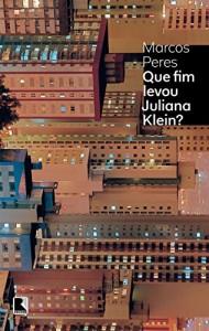 Baixar Que fim levou Juliana Klein? pdf, epub, ebook