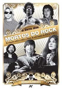 Baixar O Livro dos Mortos do Rock: Revelações sobre a vida e a morte de sete lendas do Rock 'n' Roll pdf, epub, ebook