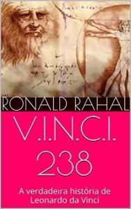 Baixar V.I.N.C.I. 238: A verdadeira história de Leonardo da Vinci pdf, epub, eBook
