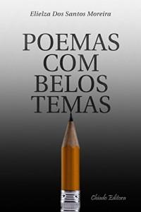 Baixar Poemas Com Belos Temas pdf, epub, ebook
