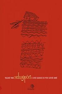 Baixar Sehaypóri: o livro sagrado do povo Saterê-Mawé pdf, epub, eBook