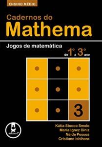 Baixar Ensino Médio: Jogos de Matemática de 1º a 3º ano (Cadernos do Mathema) pdf, epub, eBook
