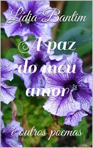 Baixar A paz do meu amor: e outros poemas pdf, epub, ebook